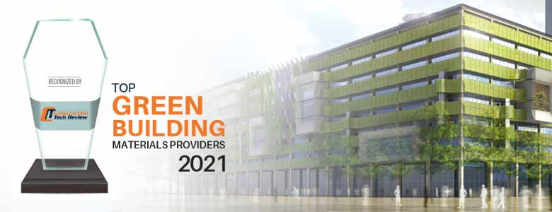 Top 10 Green Building Material Companies - 2021