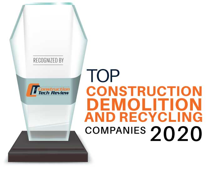 Top 10 Construction Demolition and Recycling Companies - 2020