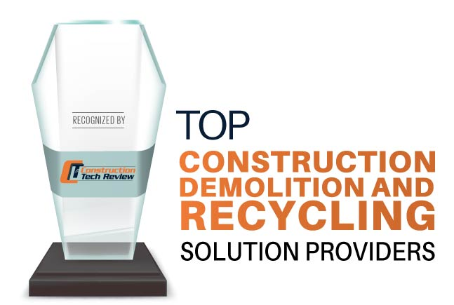 Top 10 Construction Demolition and Recycling Solution Companies - 2020