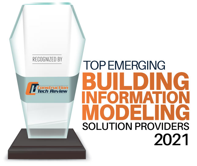 Top 10 Emerging Building Information Modeling Solution Companies - 2021