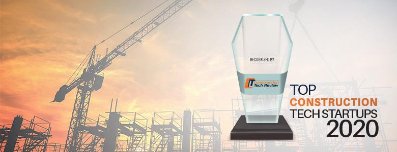 Top 10 Construction Tech Startups - 2020